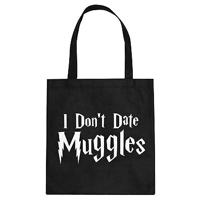Tote I Don't Date Muggles Cotton Canvas Tote Bag #3103