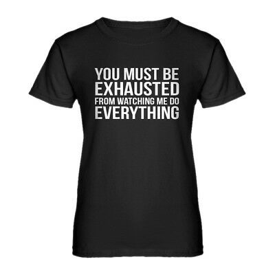 Womens You Must be Exhausted Short Sleeve T-shirt #3381