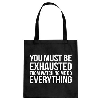 Tote You Must be Exhausted Cotton Canvas Tote Bag #3381
