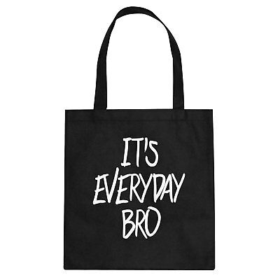 Tote Its Everyday Bro Canvas Shopping Bag #3409