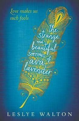 NEW The Strange and Beautiful Sorrows of Ava Lavender By Leslye Walton Paperback