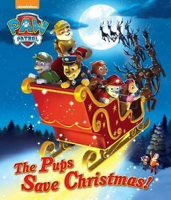 NEW Nickelodeon Paw Patrol -  The Pups Save Christmas! By Harry Moore