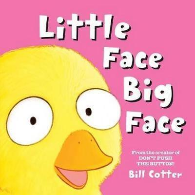 NEW Little Face / Big Face By Bill Cotter Board Book Free Shipping
