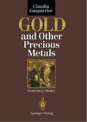 Gold and Other Precious Metals: From Ore to Market