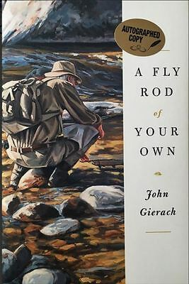 A Fly Rod of Your Own SIGNED by John Gierach -NEW- Hardcover