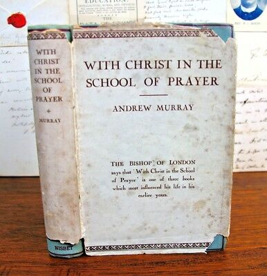 ANDREW MURRAY With Christ in the School of Prayer