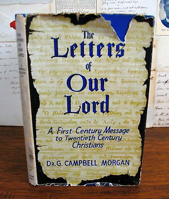 G CAMPBELL MORGAN The Letters of Our Lord 1st Century Message to 20th Century