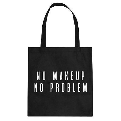 Tote No Makeup No Problem Cotton Canvas Tote Bag #3457