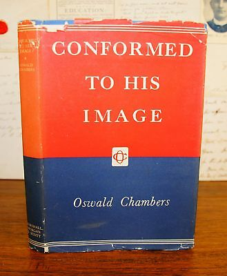 1950 OSWALD CHAMBERS Conformed to His Image - 1st Edition