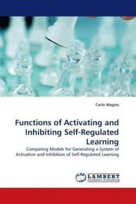 Functions of Activating and Inhibiting Self-Regulated Learning Comparing Mo 1049