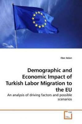 Demographic and Economic Impact of Turkish Labor Migration to the EU An ana 1048