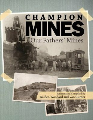 Champion Mines, Our Fathers Mines