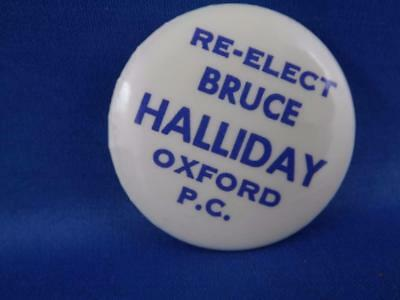 Re Elect Bruce Halliday Oxford County Pc Party Canada Election Campaign Button
