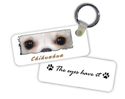 "Chihuahua  # 1  "" The Eyes Have It  ""   Key  Chain"