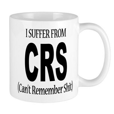 11oz mug I Suffer From CRS - Ceramic Printed Coffee Tea Cup Gift