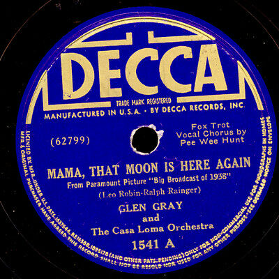 GLEN GRAY & THE CASA LOMA ORCH. Mama, that Moon is here...;Schellackplatte X2592