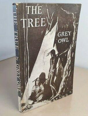 A Signed Copy The Tree By Grey Owl 1937 Vintage Hb Book