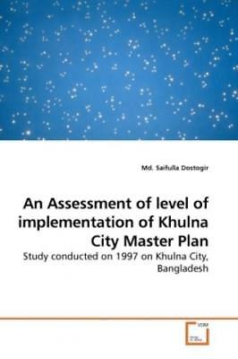 An Assessment of level of implementation of Khulna City Master Plan Study c 1104