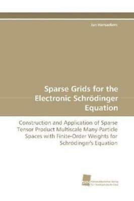 Sparse Grids for the Electronic Schrödinger Equation Construction and Appli 1082
