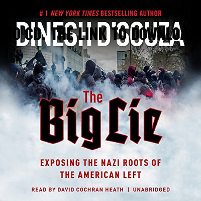 The Big Lie: Exposing the Nazi Roots of the American Left by Dinesh  (AUDIO BOOK