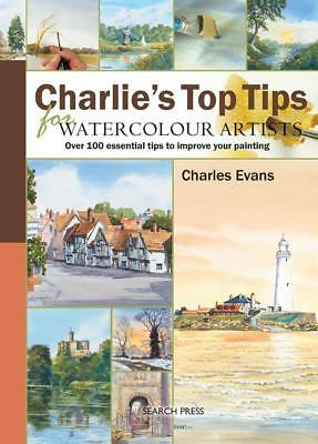 NEW Charlie's Top Tips for Watercolour Artists By Charles Evans Free Shipping