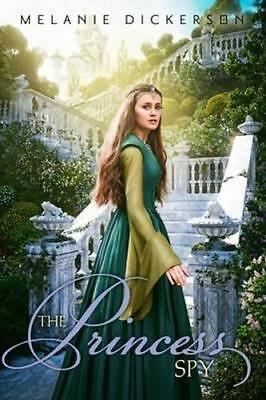 NEW The Princess Spy By Melanie Dickerson Paperback Free Shipping