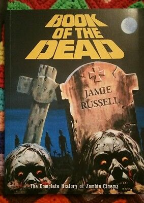 Book of the Dead The Complete History of Zombie Cinema -Jamie Russell -PaperbacK