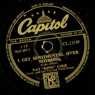 "NAT ""KING"" COLE  I get sentimental over nothing / Lush life    Schellack   S7911"