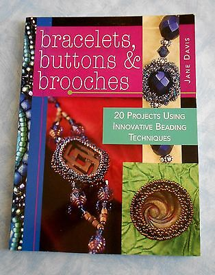 BRACELETS,  BUTTONS AND BROOCHES ~ 20 Projects by Jane Davis ~ 2007 SC Book VGC