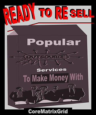 Ready To Resell Popular Outsourced Services To Make Money With