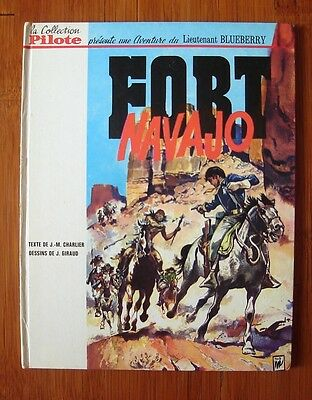 Blueberry T 1 Fort Navajo Edition Originale Collection Pilote Giraud ( Moebius )