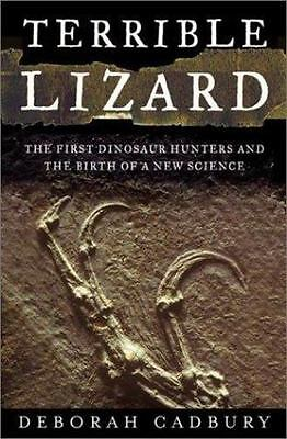 Terrible Lizard: The First Dinosaur Hunters and the Birth of a New-ExLibrary