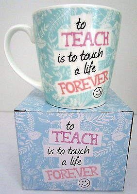 """Teacher's Gift """"to Teach Is To Touch A Life Forever"""" Mug! Brand New In Gift Box!"""