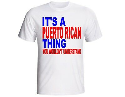 It's A Puerto Rican Thing You Wouldn't Understand T Shirt Pr  Fast Shipping Pr