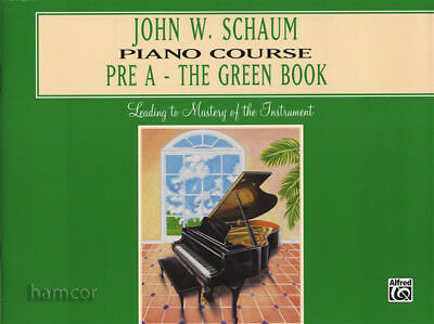 John W Schaum Piano Course Pre A - The Green Book Learn to Play Beginner Method