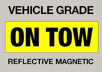 Top Quality Vehicle Grade Magnetic On Tow Sign Free 1St Class P&p 300Mm X 100Mm