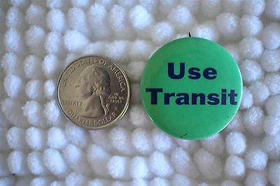 Use Transit Save The Environment Cause Pin Pinback Button #24123