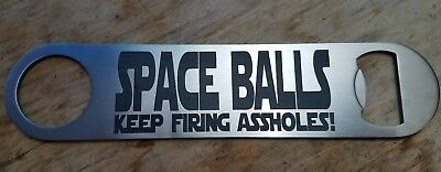 "Spaceballs ""keep firing a**holes!"" stainless steel bottle opener/church key"