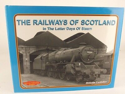 The Railways of Scotland: In The Latter Days of Steam von Malcom castledine