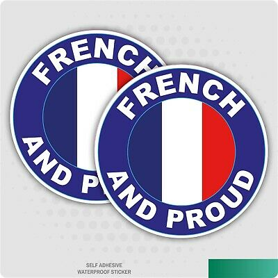 2 x FRENCH AND PROUD - Flag Car Van Lorry vinyl Self Adhesive stickers