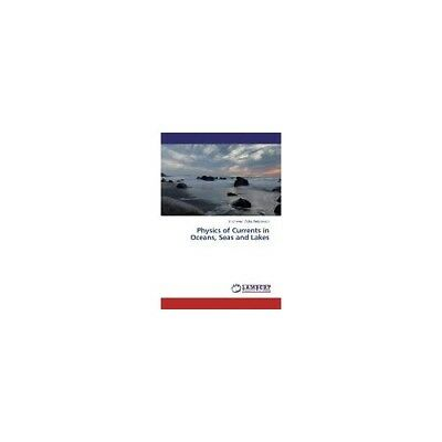 Physics of Currents in Oceans, Seas and Lakes Victor Alekseevich, Shtchevev