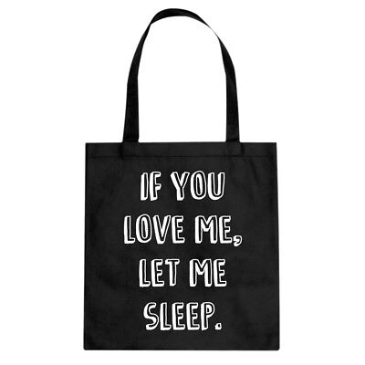 Tote If You Love Me Let Me Sleep Canvas Shopping Bag #3481