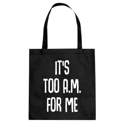 Tote It's too A.M. for me Canvas Shopping Bag #3486