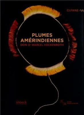 Plumes amérindiennes (Guyane) - Don Dr Marcel Heckenroth - Snoeck