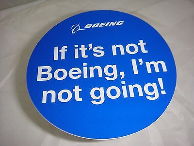 If Its Not Boeing Im Not Going Sticker Boeing Made  Advertising Item Made In Usa