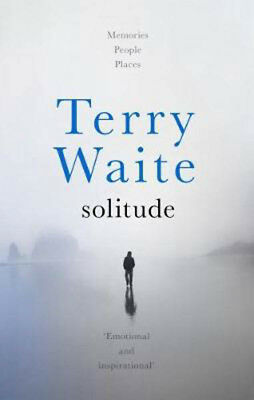 Solitude: Memories, People, Places | Terry Waite