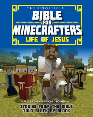 The Unofficial Bible for Minecrafters: Life of Jesus: Stories from the Bible tol