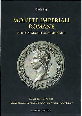 Monete Imperiali Romane: Da Augusto A Vitellio - Fully illustrated catalog
