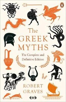 The Greek Myths: The Complete and Definitive Edition | Robert Graves