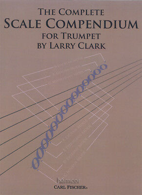The Complete Scale Compendium for Trumpet Larry Clark Music Book